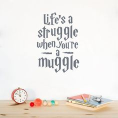"""Life's a struggle when you're a Muggle."" Harry Potter Wall Sticker"