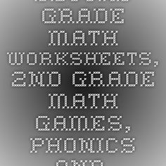 Second Grade Math Worksheets, 2nd Grade Math Games, Phonics and Math Worksheets