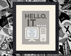 The IT Crowd Inspired Art Print, Hello IT Quote, 8x10 inch. $16.00, via Etsy.