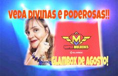 #VEDA23 : GLAMBOX DE AGOSTO/POR CARLA PAES!