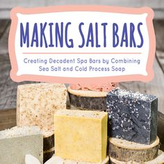 Learn how to make salt bars by combining sea salt and cold process soap!