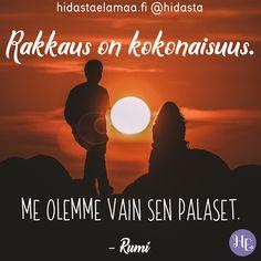"""""""Rakkaus on kokonaisuus. Me olemme vain sen palaset."""" (Rumi) ❤️ Kenelle sinä sanoisit nämä sanat? 😍"""