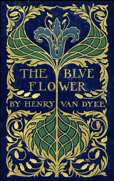 ≈ Beautiful Antique Books ≈  The Blue Flower, 1902
