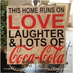 This home runs on love; would need to sub with Dr. Pepper instead