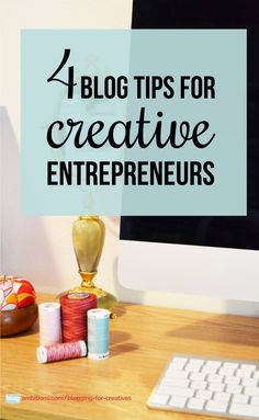 4 blog tips for creative business women (and men!).