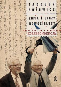 Zofia i Jerzy Nowosielscy, Tadeusz Różewicz Korespondencja, Wyd. Literackie
