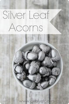 Simple silver leaf acorns - such a simple, but easy decor project for fall and winter