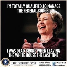 7/22/15 - Plus, I 'misplaced' $6 BILLION as Sec of State...  TOTALLY QUALIFIED!!!