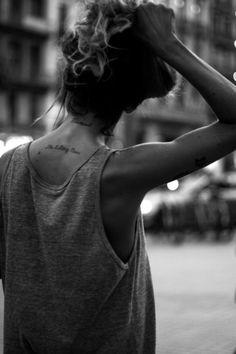 word tattoo, phrase tattoo, quote tattoo, body art, neck tattoo, girl tattoo, back tattoo