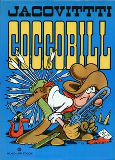 Cocco Bill is an Italian comics character by Benito Jacovitti. He is the star of a parody Western comic set in hypothetical places in the Far West. He is a hot-tempered gunslinger who drinks chamomile tea. Western Comics, Jean Giraud, Pinocchio, Tarzan, Serpieri, Bullet Journal Books, Best Book Covers, Morris, Magazines For Kids
