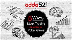 Both ' Poker' and 'Trading' may sound completely different, though, they have many things in common. This is why some renowned stock traders ask their employees to play poker.