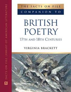 Facts on File Companion to British Poetry : 17th and 18th Centuries http://library.sjeccd.edu/record=b1163805~S3