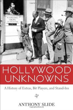 Hollywood Unknowns: A History of Extras, Bit Players, and Stand-Ins by Anthony Slide,http://www.amazon.com/dp/1617034746/ref=cm_sw_r_pi_dp_JuiDsb119DHGA9N1