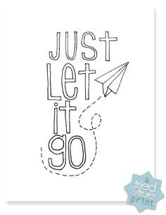 """Just Let It Go"" Coloring Print & Giveaway - Tried & True"