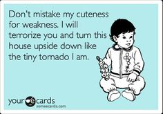 Yes! Anyone who's been around a toddler knows about this! #funnystuff #kids #toddlers #someecards