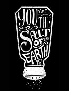 Vois sois o sal da terra.