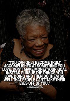 The wisdom of Maya Angelou