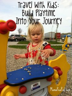 """""""Spend extra time at parks/rest stops along the way to let kids get all the wigglies out."""" It can be hard on a long trip with a final destination approaching but it is a great way to make a trip memorable and more pleasant - MilitaryAvenue.com"""