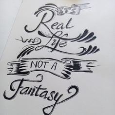 It's real life not a fantasy
