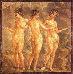 The Three Graces, Roman                   Art 79 AD, Pompeii, house of  Titus Dentatus Panthera  Fresco