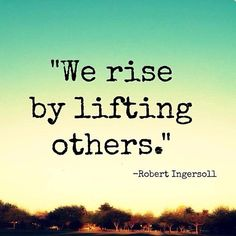 by lifting others.