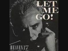 Heaven 17 - Let Me Go (Extended) - YouTube