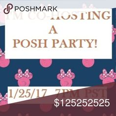 CO-HOSTING A POSH PARTY 1/25/17 Happy to announce that I will be co-hosting the 7pm PST Poshmark party on Thursday, 1/25/17!! I look forward to finding out who my co-hosts are!  I chose disney theme since I'm going on a family vacation to Walt Disney World soon after the Party!!! ***THEME UPDATE IS: TBA!!  My co-hosts are: POSH PARTY Dresses