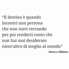 Amore e destino. Ispirational Quotes, Tumblr Quotes, Writing Quotes, Poetry Quotes, Love Quotes, Italian Phrases, Italian Quotes, Frases Love, Love Phrases