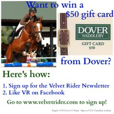 Want to win a $50 gift card to Dover Saddlery??? Just click on the picture and enter! Super easy! Repin so your followers can enter too! #vrgiveaway #velvetrider www.velvetrider.com