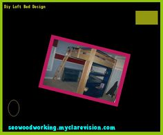 Diy Loft Bed Design 140951 - Woodworking Plans and Projects!