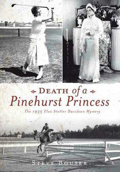 Death Of A Pinehurst Princess ~ Steve Bouser ~