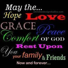 May Hope, Love, Grace, peace, comfort