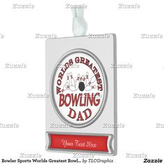 Bowler Sports Worlds Greatest Bowling Dad Silver Plated Banner Ornament