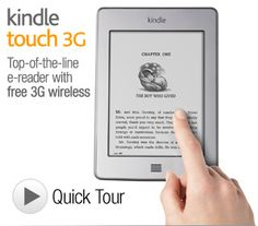 Kindle Touch 3G (MSRP $149; amazon.com/kindle): Say goodbye to heavy and expensive physical books with the brand new Kindle with free 3G, the most advanced E-Ink display on the market, a 3,000-book capacity, and a nifty new touch screen for easy navigation.