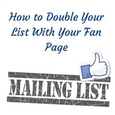 6 strategies that will help you double your email list using just your Facebook fan page! How to Double Your List With Your #Facebook Fan Page