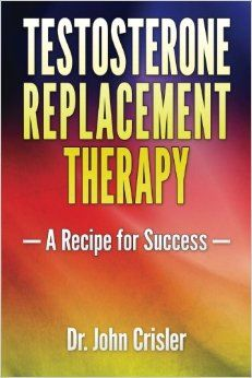 """This book has been called the best How-To manual ever written on administering Testosterone Replacement Therapy (TRT). It abundantly covers the symptoms of """"Low Testosterone Replacement Therapy, Testosterone Therapy, Natural Testosterone, Hormone Replacement Therapy, Good Books, Books To Read, Leveled Books, Recipe For Success, Life Extension"""