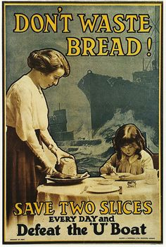 don't waste bread World War I, British Home Front Poster, Vintage Advertisements, Vintage Ads, Vintage Posters, Vintage Images, World War One, First World, Ww1 Propaganda Posters, Political Posters, Retro Poster