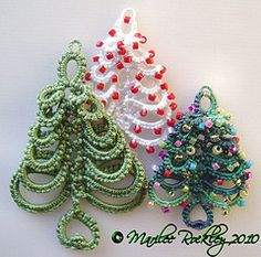 Christmas trees - these are actually tatted; haven't done that in years - this could get me to pick up my shuttle again!