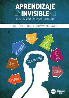 Hacia una nueva ecología de la educación. Cristobal Cobo y John W. Moravec