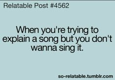 It doesn't help that I have a horrible singing voice