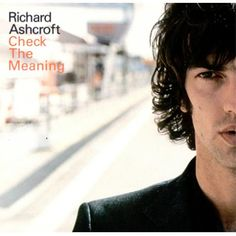 Richard Ashcroft, formerly of The Verve.  His lyrics & voice make him one beautiful man!