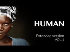 HUMAN Extended version VOL.1 - O que nos torna humanos? Será por que amamos, por que brigamos? Por que rimos? Choramos? Nossa curiosidade? A busca pela descoberta?