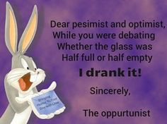 The opportunist quotes quote looney toons bugs bunny pesimist optimist