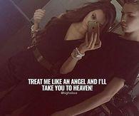 Treat Me Like An Angel And I'll Take You To Heaven