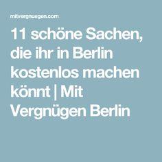 11 schöne Sachen, die ihr in Berlin kostenlos machen könnt   Mit Vergnügen Berlin