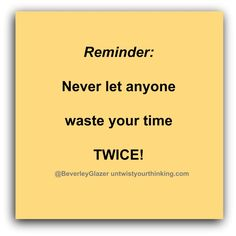Never let anyone waste your time twice! Relationship Advice, Relationships, Codependency, Never, Work On Yourself, Affirmations, Positivity, Let It Be, Relationship Tips