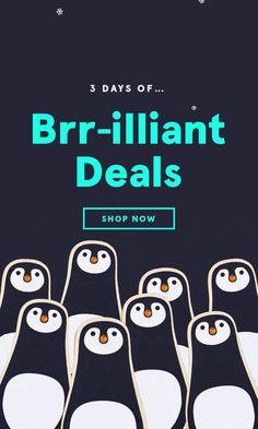 3 Days of... Brr-illiant Deals! Shop Now ->