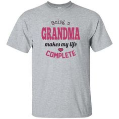 Being a Grandma Makes My Life Complete T-Shirt  This fun Tshirt makes a great gift for any Grandma.  Grandma Shirt to show you love of being a Grandma. Vist our shop for matching Coffee Mugs and Necklaces https://www.etsy.com/shop/CaliKays   Grandma Tee, Grandma T-Shirt, Tops for Grandma  ----------------------------------------------------------------- Shipping Information - All orders are shipped via USPS First Class. You will receive an e-mail with your tracking informa...