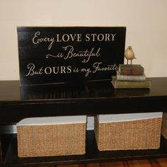 Every love story is beautiful but ours is my favorite Sign on Reclaimed wood shabby chic