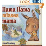 haven't read this one yet, want to, we love our llama llama and his mama
